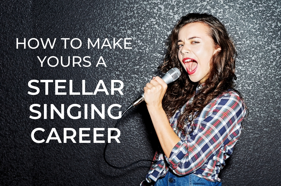how to, singing, career, advice, guide