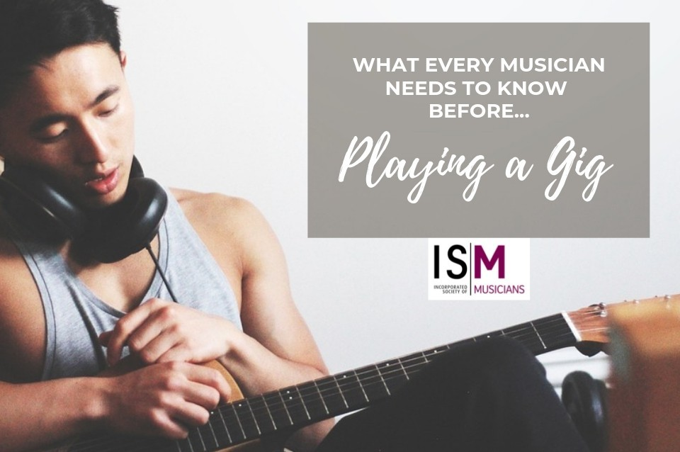advice for musicians before a gig from the ISM