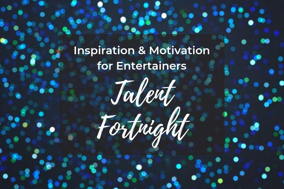 talent, inspiration, singers, dancers, musicians, bands, magicians, comedians