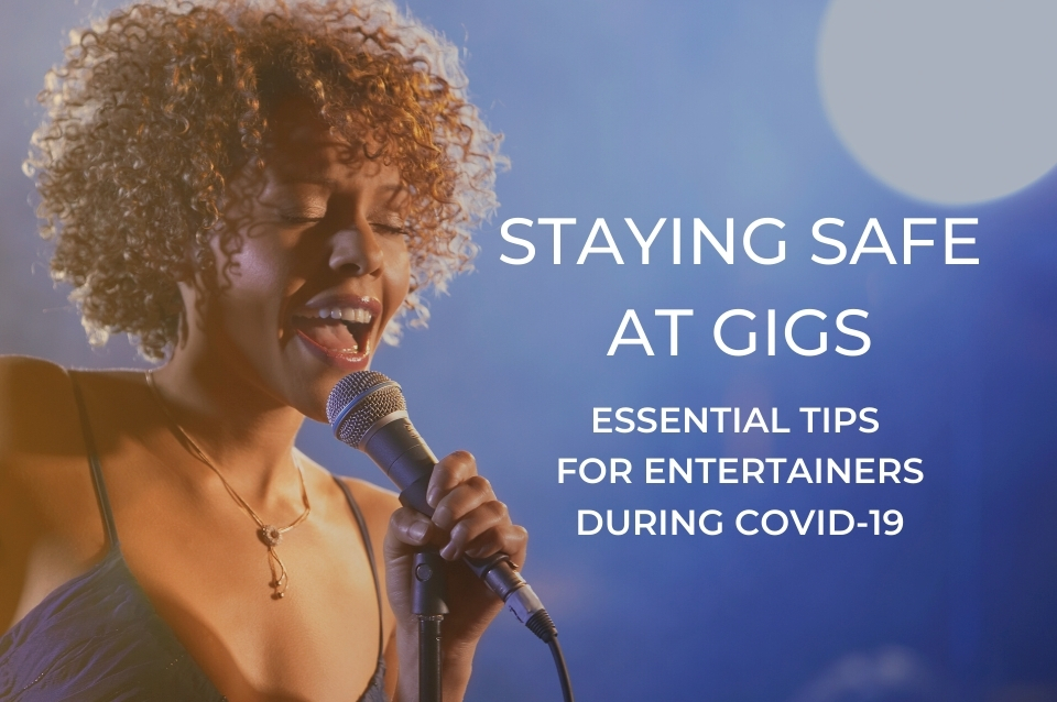 gig, saftey, entertainers, singers, bands, dancers, magicians