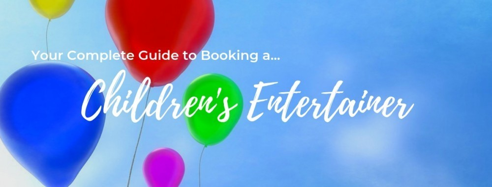 guide to booking a children's entertainer