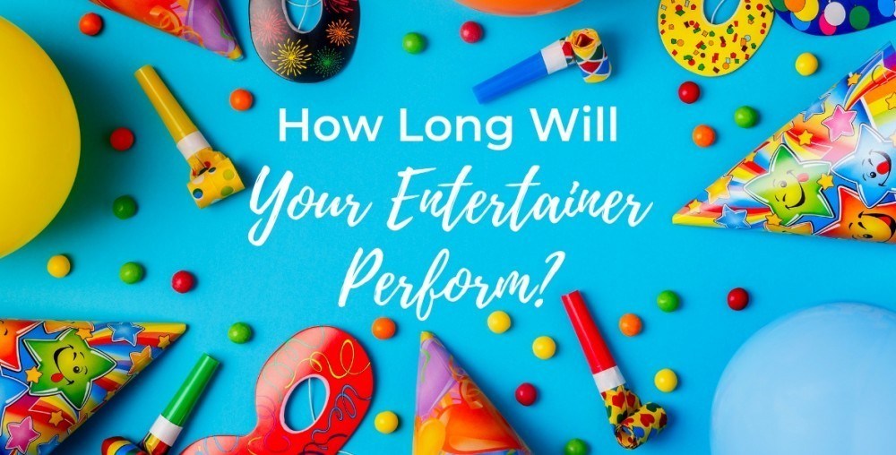 How Long with an Entertainer Perform