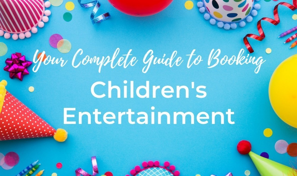Complete Guide to Booking Kids Party Entertainment