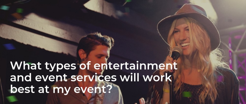 What Corporate Entertainment will Work Best?
