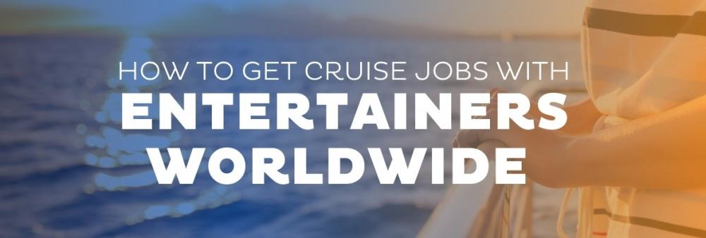 Get Cruise Entertainer Jobs