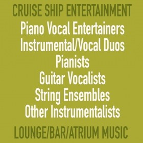 Cruise Ship Musician Jobs - Piano Vocal Entertainers, Instrumental/Vocal Duos, Solo Instrumental/Vocal Musicians Wanted For Cruise Ship Lounge Bars