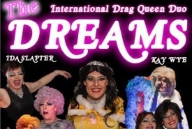 The Dreams' International Drag Queens Duo - Kay Wye & Ida Slapter - Drag Queen Act Doncaster, North of England