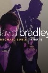 David Bradley - Michael Buble Tribute