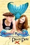 Mermaid Merchelle and Pirate Pete