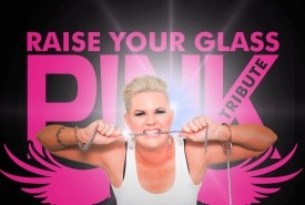 Raise Your Glass. Pink Tribute -  Australia, Queensland