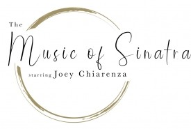 The Music of Sinatra starring Joey Chiarenza - Frank Sinatra Tribute Act