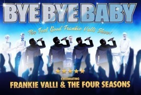 Bye Bye Baby - Frankie Valli 4 Seasons Tribute Reading, South East