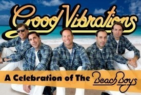 Good Vibrations: A Celebration of The Beach Boys - Beach Boys Tribute Band