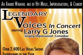 Larry G Jones - Legendary Voices in Concert Show - Comedy Impressionist Las Vegas, Nevada