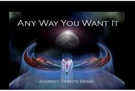 ANY WAY YOU WANT IT - A Journey Tribute Band - Other Tribute Band