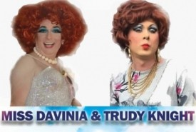 Miss Davinia and Trudy Knight  - Drag Queen Act Derby, East Midlands