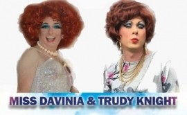 Miss Davinia and Trudy Knight  - Drag Queen Act - Derby, Midlands