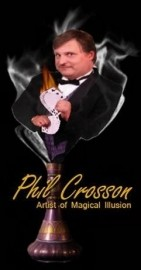 Phil Crosson, Artist of Magical Illusion - Cabaret Magician - Scranton, Pennsylvania