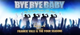 Bye Bye Baby - Frankie Valli 4 Seasons Tribute - Reading, South East