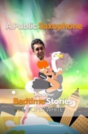 A Public Saxophone and Other Bedtime Stories - Multi-Instrumentalist - Anchorage, Alaska