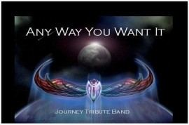 ANY WAY YOU WANT IT - A Journey Tribute Band image