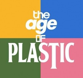 The Age of Plastic image