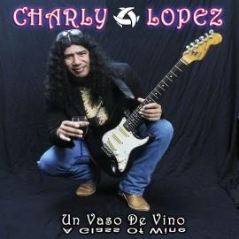 Charly Lopez International Rock Singer - Guitar Singer - Edmonton, Alberta