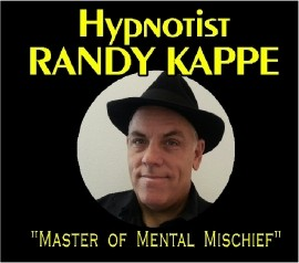 Hypnotist Randy Kappe ...  - Hypnotist - Hemet, California