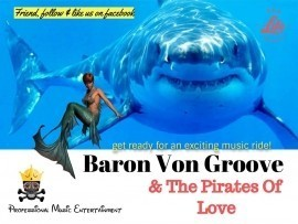 Baron Von Groove & The Pirates Of Love - Pop Band / Group - Philadelphia, Pennsylvania