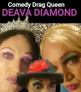Deava Diamond - Comedy Drag Show / DJ / Host  - Drag Queen Act