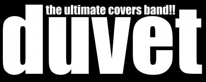 Duvet - The Ultimate Covers Band!! - Cover Band